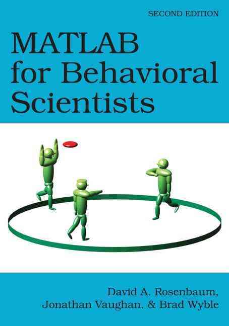 Matlab for Behavioral Scientists By Rosenbaum, David A. (EDT)/ Vaughan, Jonathan (EDT)