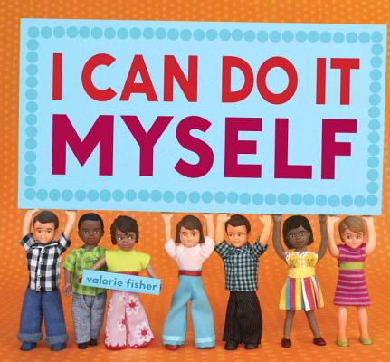I Can Do It Myself By Fisher, Valorie/ Fisher, Valorie (ILT)